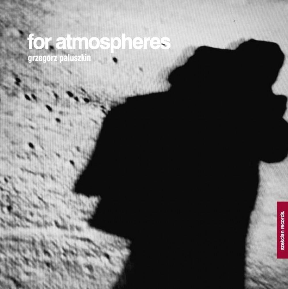 Grzegorz Paluszkin - For atmospheres